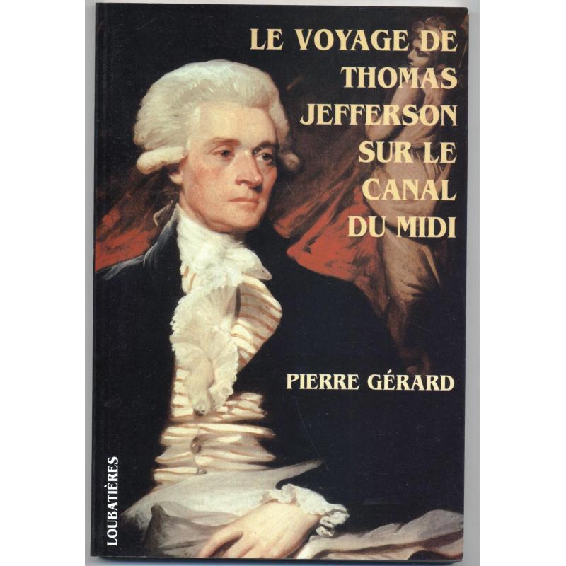 Le voyage de Thomas Jefferson sur le canal du Midi