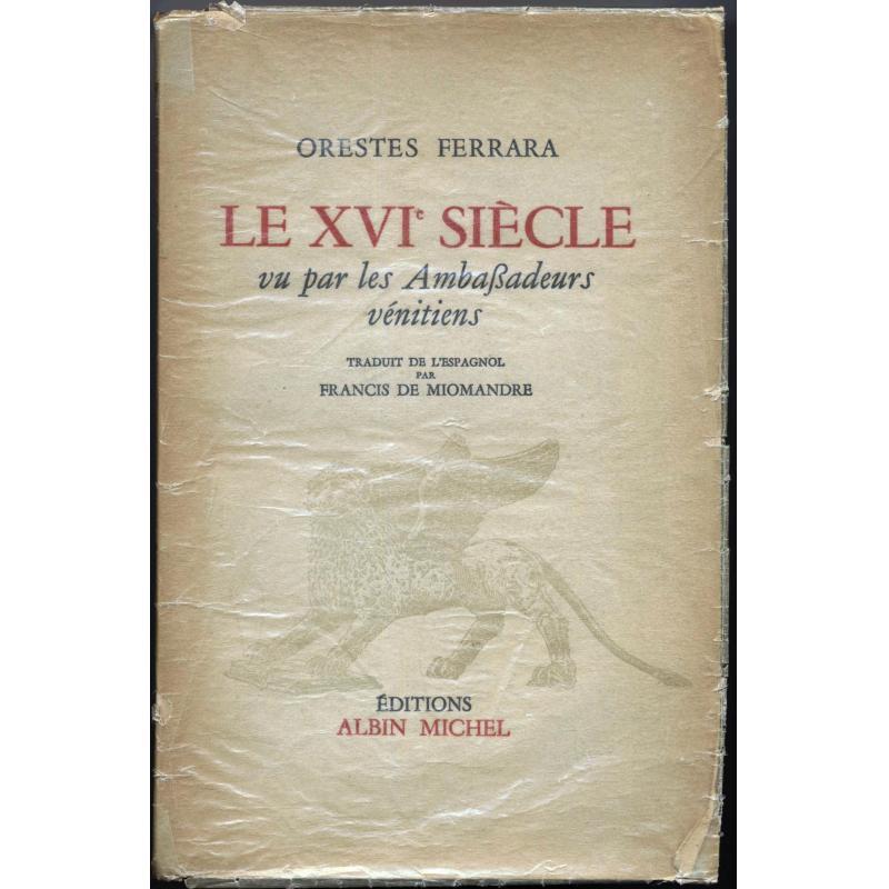 Le XVIe siecle vu par les ambassadeurs vénitiens
