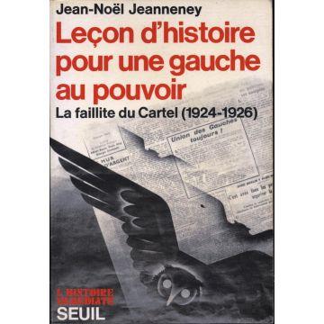 Leçons d'histoire pour une gauche au pouvoir la faillite du Cartel (1924-1926)