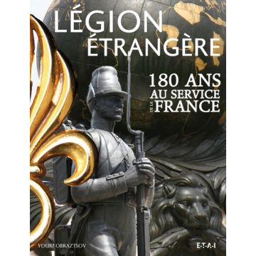 Légion étrangère 180 ans au service de la France