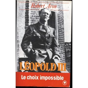 Léopold III Le choix impossible