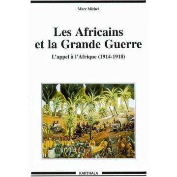 Les Africains et la Grande Guerre - L'appel à l'Afrique (1914-1918)