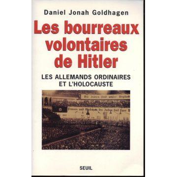 Les bourreaux volontaires de Hitler les allemands ordinaires de l'holocauste