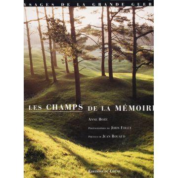 Les champs de la mémoire paysages de la grande guerre