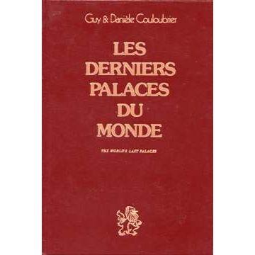 Les derniers palaces du monde. The world's last palaces
