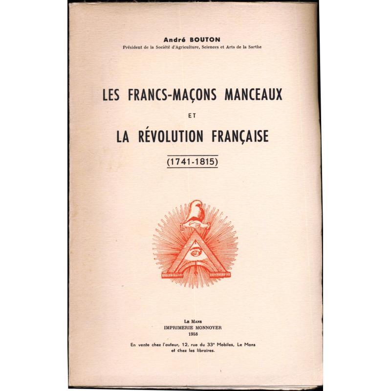 Les Francs-Maçons manceaux et la Révolution française (1741-1815)