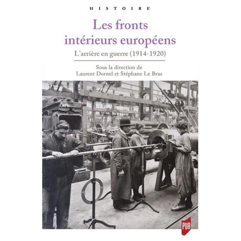 Les fronts intérieurs européens l'arrière en guerre, 1914-1920