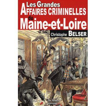 Les grandes affaires criminelles du Maine-et-Loire