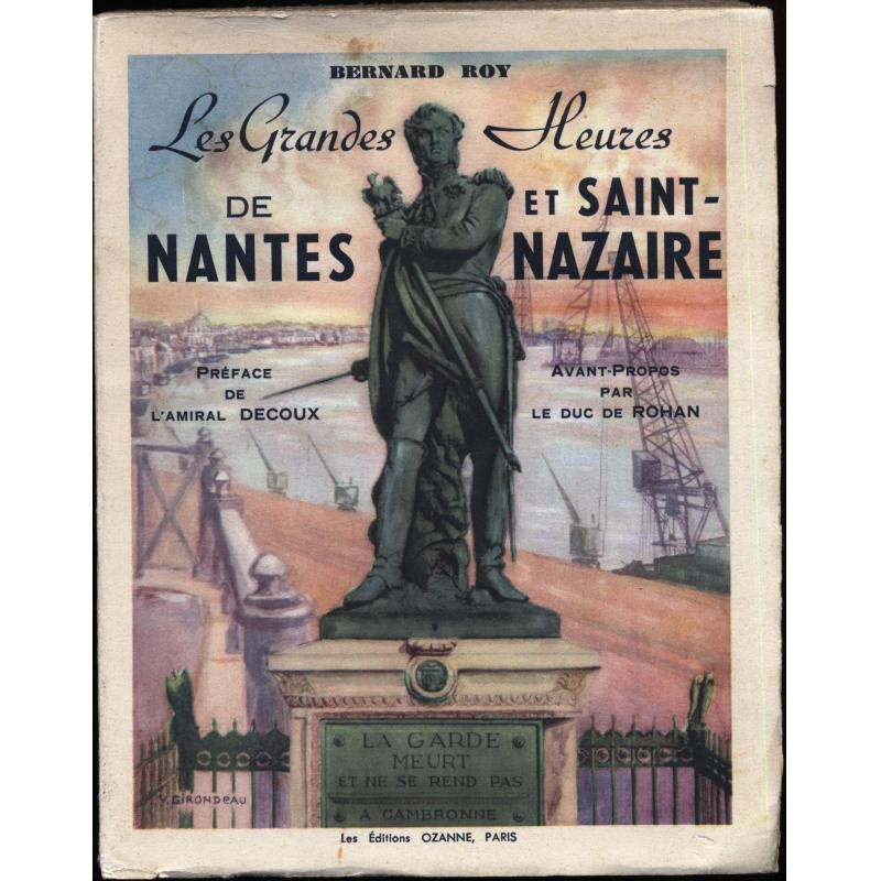 les grandes heures de nantes et de saint nazaire 1939 1945 bernard roy ozanne. Black Bedroom Furniture Sets. Home Design Ideas