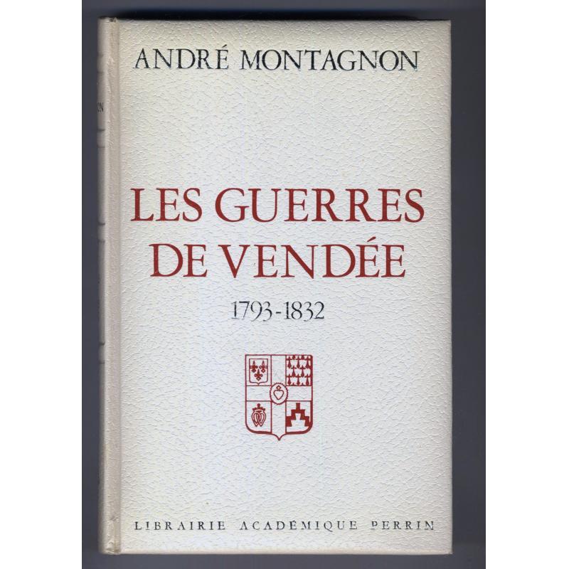 Les guerres de Vendée 1793-1832  avec un envoi de l'auteur