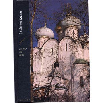Les hauts lieux de la spiritualité La sainte Russie