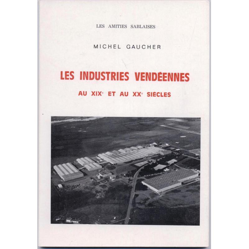 Les industries vendéennes au XIX et Xxè siécles