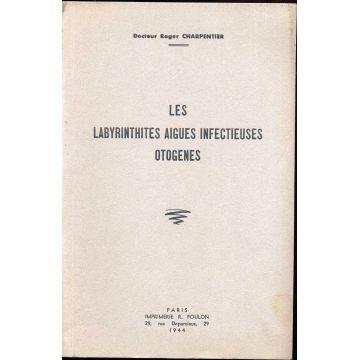 Les labyrinthites aigues infectieuses otogènes