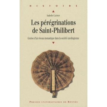 Les pérégrinations de Saint-Philibert genèse d'un réseau monastique dans la soci