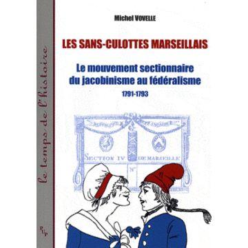 Les sans-culottes marseillais mouvement sectionnaire du jacobinisme fédéralisme