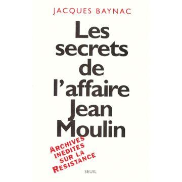 Les secrets de l'affaire Jean Moulin