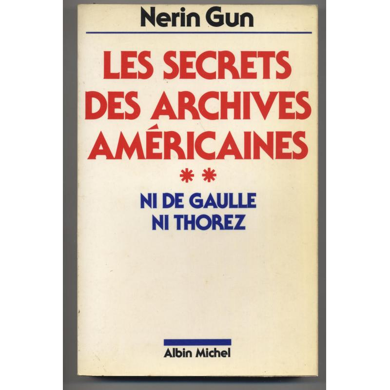 Les secrets des archives americaines tome2 ni de Gaulle ni Thorez