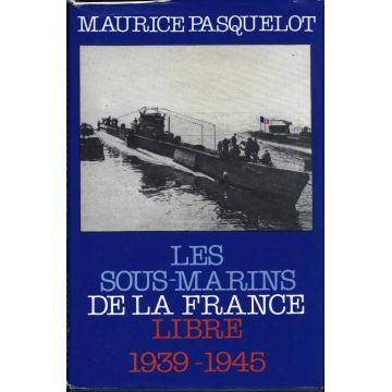 Les sous-marins de la France libre 1939-1945
