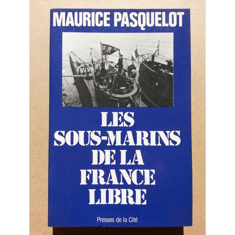 Les sous-marins de la France libre broché
