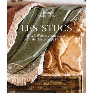 Les stucs - Chefs-d'oeuvre méconnus de l'histoire de l'art