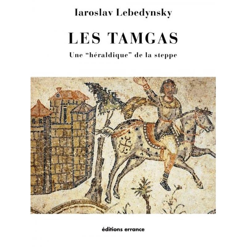 Les tamgas. Une héraldique des steppes