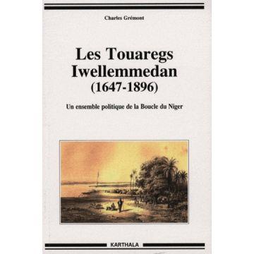 Les touaregs Iwellemmedan (1647-1896) Un ensemble politique de la Boucle du Niger