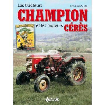 Les tracteurs Champion et les moteurs Cérès