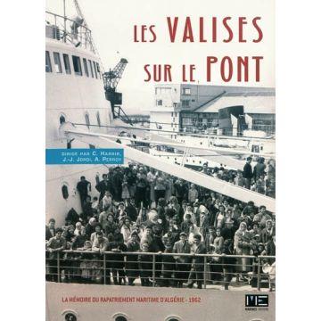 Les valises sur le pont la mémoire du rapatriement maritime d'Algérie, 1962