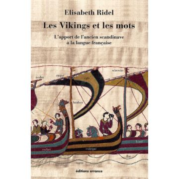 Les Vikings et les mots. L'apport de l'ancien scandinave à la langue française