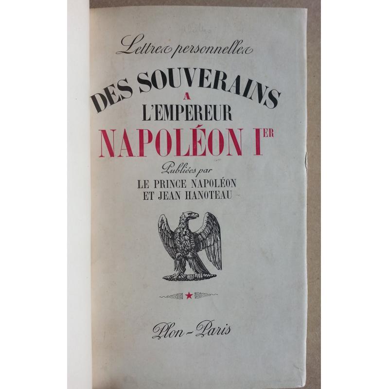 Lettres personnelles des souverains à l'Empereur Napoléon