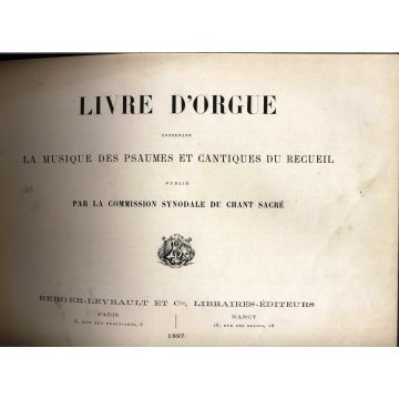 Livre d'orgue contenant la musique des psaumes et cantiques du recueil