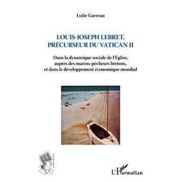Louis-Joseph Lebret précurseur de Vatican II dans la dynamique sociale Église