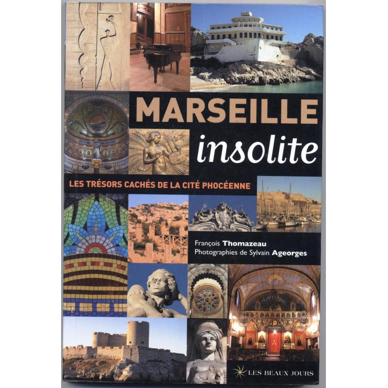 Marseille insolite les trésors cachés de la cité phocéenne