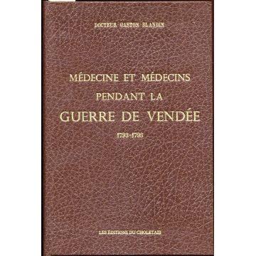 Médecine et médecins pendant la guerre de Vendée 1793-1796