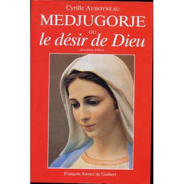 Medjugorje ou le désir de Dieu