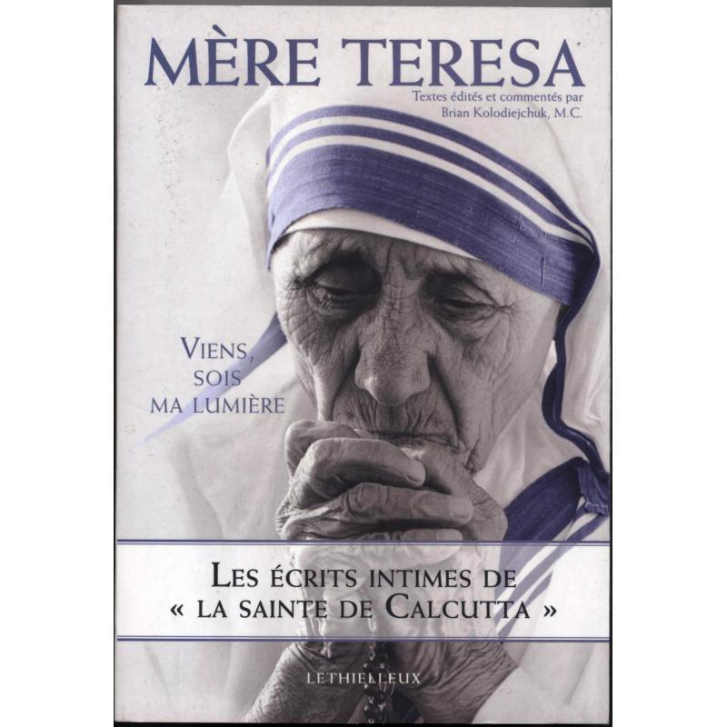 Mère Teresa Viens sois ma lumière