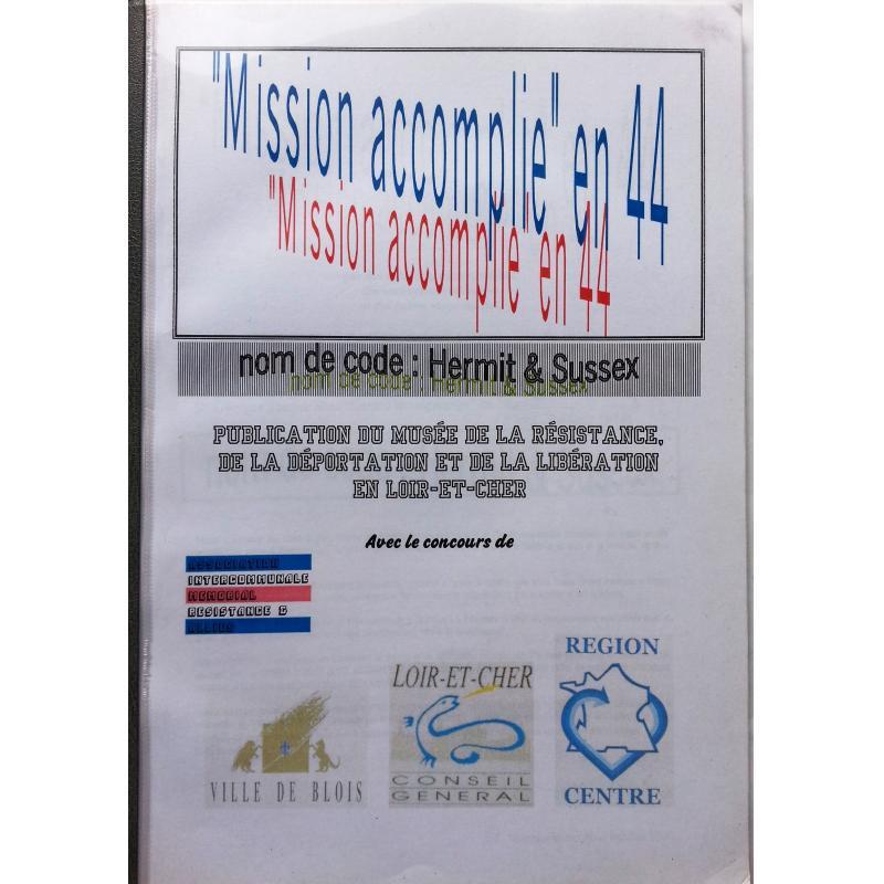 Mission accomplie en 44 nom de code Hermit & Sussex résistance en Loir-et-Cher