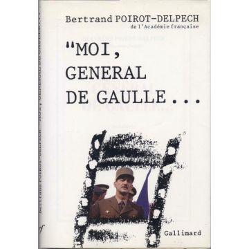 Moi, général de Gaulle...