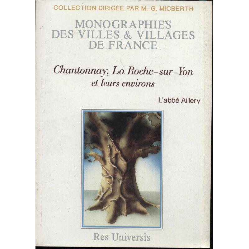 Monographies des villes & villages de France Chantonnay La roche sur yon