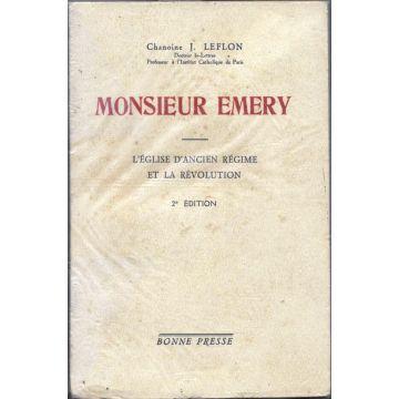 Monsieur Emery. L'Eglise d'Ancien regime et la Révolution