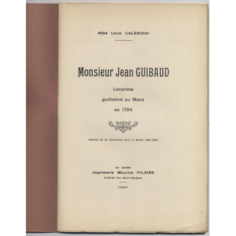 Monsieur Jean Guibaud lazariste guillotiné au Mans en 1794