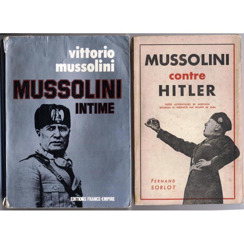 Mussolini contre Hitler ( ENVOI AUTEUR) + Mussolini intime