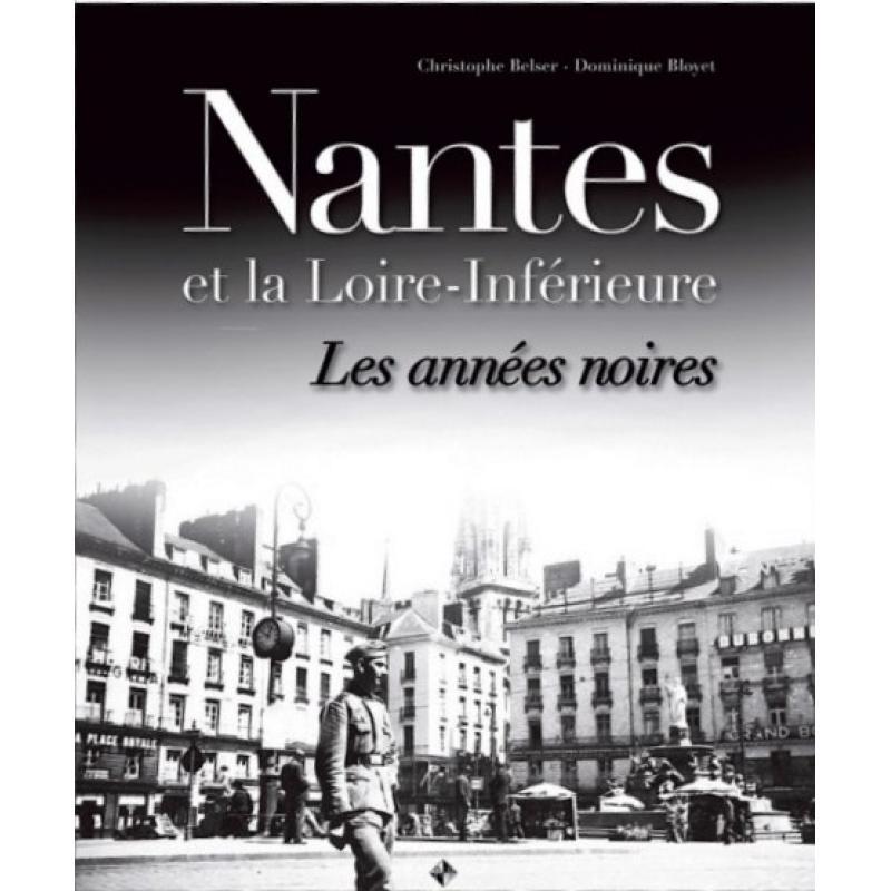 Nantes et la Loire-Inférieure les années noires