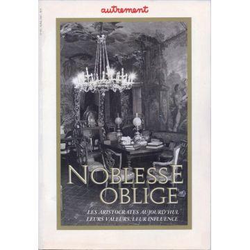 Noblesse oblige Les aristocrates aujourd'hui, leurs valeurs, leur influence