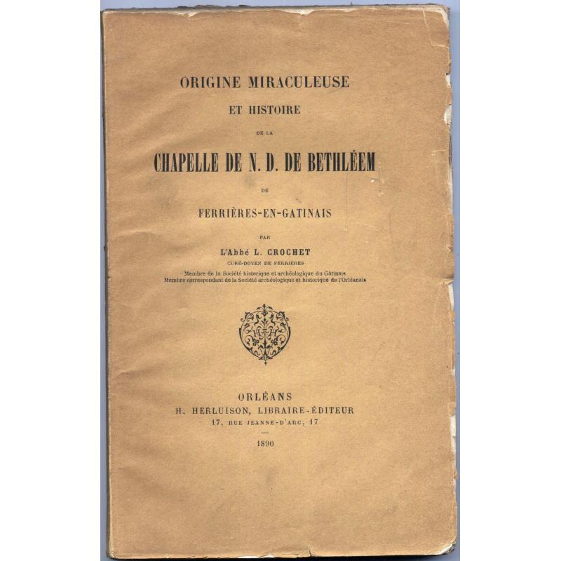Origine miraculeuse et histoire de la chapelle de ND de Bethleem de Ferrieres en
