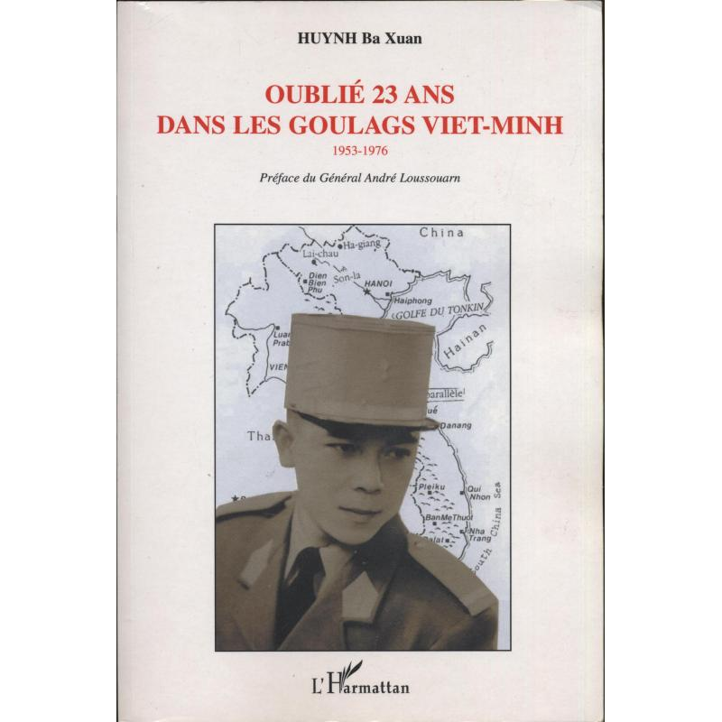 Oublié 23 ans dans les goulags Viet-Minh 1953-1976