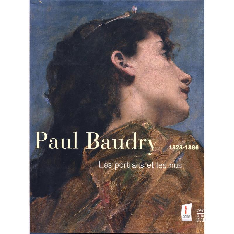 Paul Baudry Les portraits et les nus 1828-1886