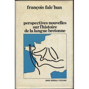 Perspectives nouvelles sur l'histoire de la langue bretonne