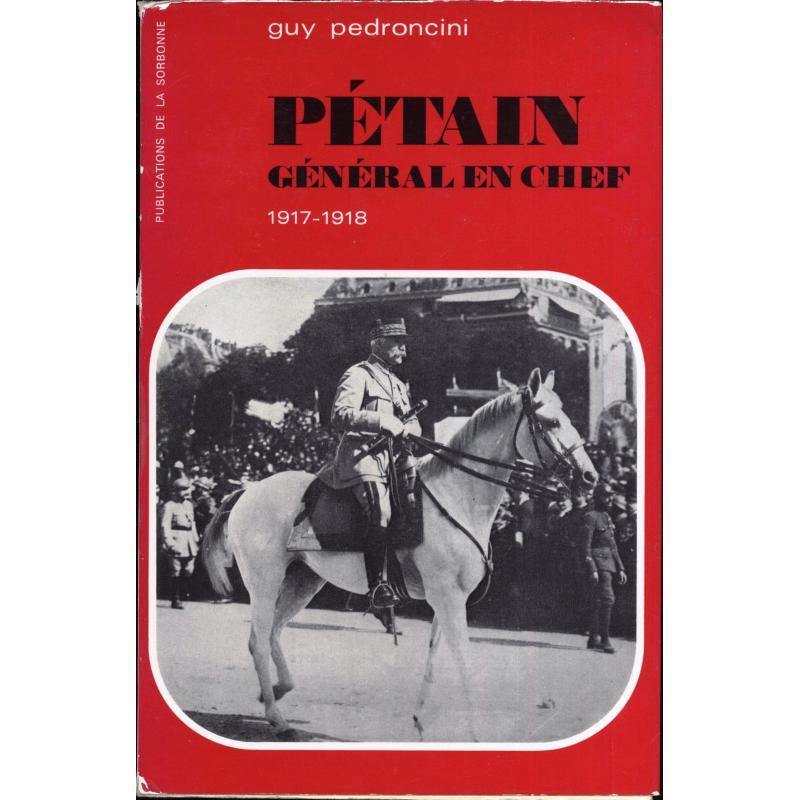Pétain général en chef 1917-1918