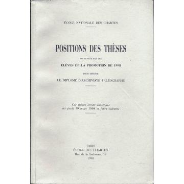 Position des thèses soutenus par les éleves de la promotion de 1998 pour obtenir le diplome d'Archiviste paleographe